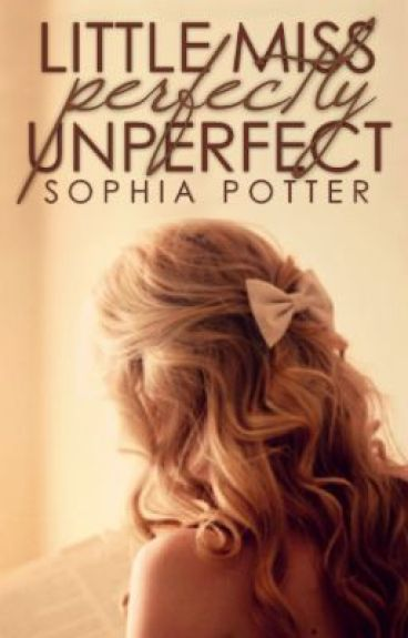 Little Miss Perfectly UnPerfect by SophiaPotter