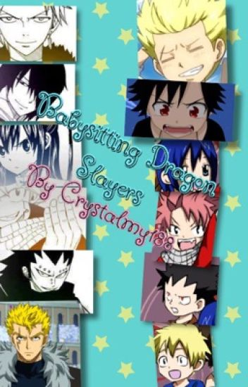 Babysitting Dragon Slayers (A NaLu  GaLe MirAxus RoWen RoYu Sting Eucliffe x OC FanFic)
