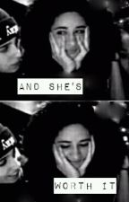 And She's Worth It (Camren) by Cheeriohww