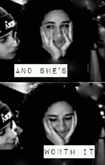 And She's Worth It (Camren)