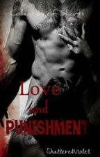Love and Punishment by Shattered_Violet
