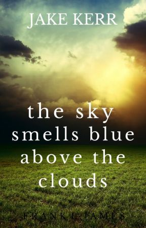 the sky smells blue above the clouds by JakeKerr0