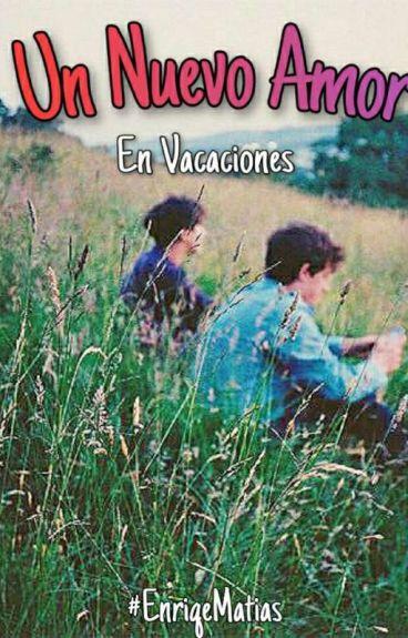 Un Nuevo Amor 2: En Vacaciones.  [Gay] ©