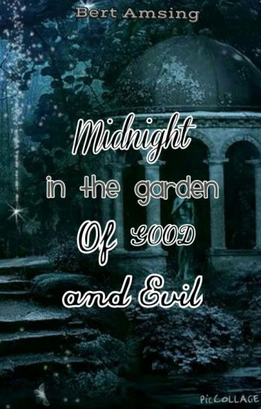 Midnight In The Garden Of Good And Evil Wattpad