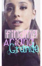 Finding Ariana Grande by annalatte