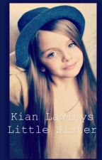 Kian Lawleys Little Sister. by ChloeandYoutube