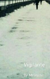 Vigilante by MrSnyder