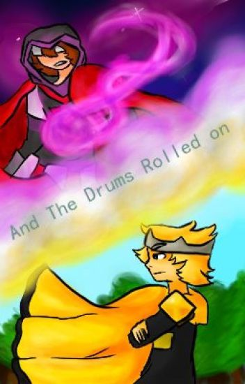 And The Drums Rolled On (SetoSolace)