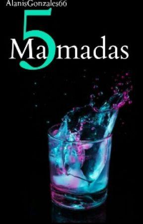 5 Mamadas by AlanisGonzalez66