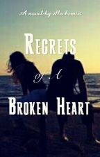 Regrets Of A Broken Heart : A Short Story (Completed) by ellechemist