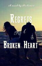 Regrets Of A Broken Heart : A Short Story (Completed) by ellechemist