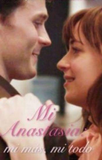 Mi Anastasia: mi más, mi todo.