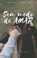 Sem medo de amar (Romance Lésbico) by _mermazing