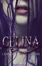 Celina - Cuando la sangre llama by EmilyDAngelo13