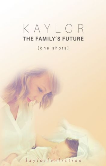 Kaylor: The Family's Future - One Shots