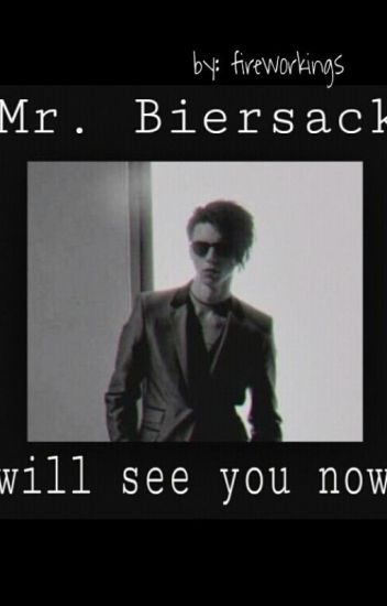 Mr. Biersack will see you now
