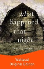 What Happened That Night by LyssFrom1996