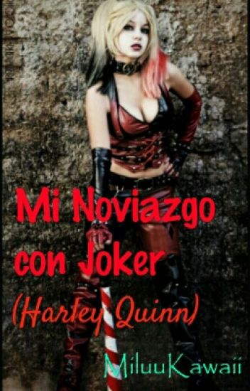 Mi Noviazgo con Joker (Harley Quinn)