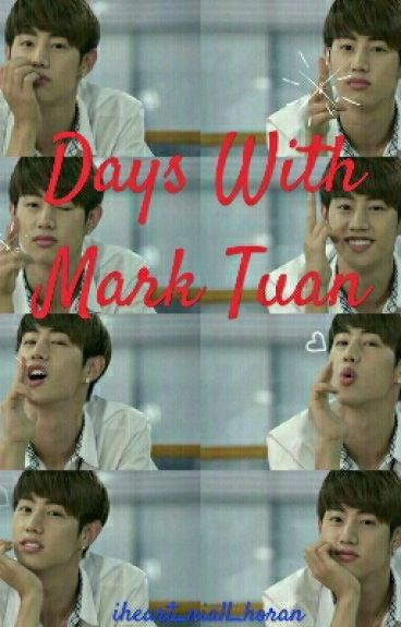 Days With Mark Tuan (One Shots)