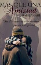 Más que una amistad ❤  by isabellanahi
