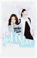Just One Day | BTS FANFICTION by Yunachi