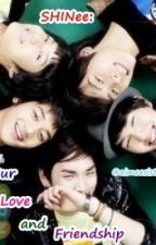 SHINee : Our Love and Friendship :) by aicreamee