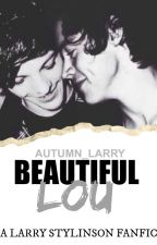 Beautiful Lou || l.s by autumn_larry