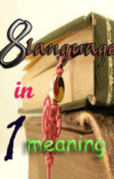 8 language in one meaning by AiramaeMangila