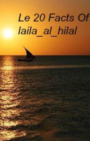 Le 20 Facts Of Laila_Al_hilal by laila_al_hilal