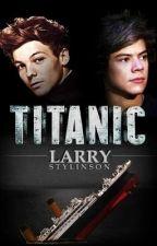 Titanic: A Larry Stylinson Novel by david_bob
