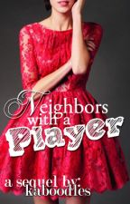 Neighbors with a Player by kaboodles