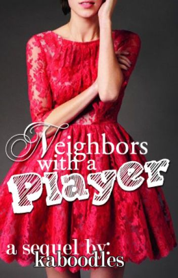 Neighbors with a Player