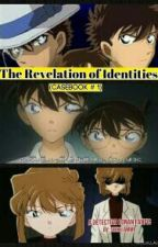 The Revelation of Identities! (Casebook #1) [A Detective Conan Fanfic] by shiku-chan_ammi-chan