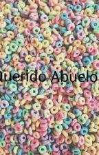 Querido Abuelo by AlanisGonzalez66