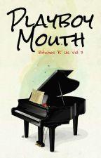 Playboy Mouth (RaStro) by AlysInZombieland