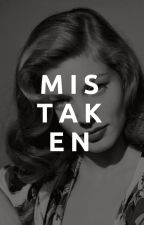 Mistaken | ( Completed ) by TiffanyGXThalia