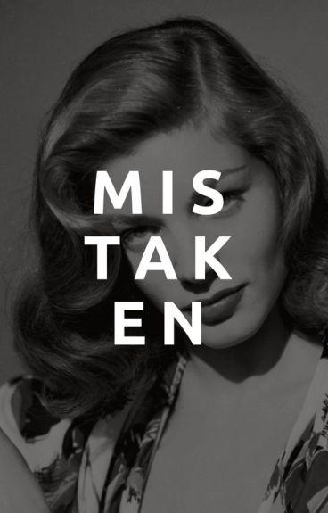 Mistaken | ( Completed )