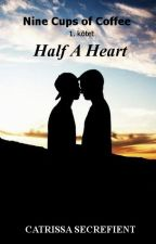 Half A Heart by CatrissaSecrefient