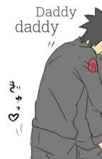 Daddy,Daddy -sasunaru x narusasu by etherealbaek