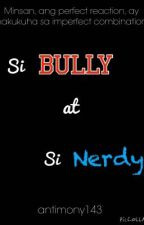Si Bully at Si Nerdy // On-hiatus // by antimony143