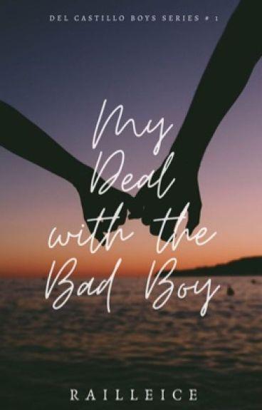 My Deal With The Bad Boy (Del Castillo Boys Series #1)