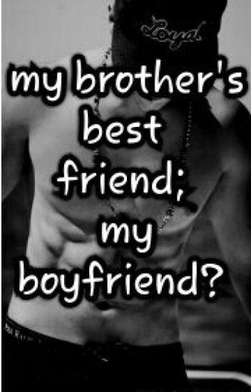 My brother's best friend ; My boyfriend ?(Austin Mahone Fanfiction) #Wattys2017