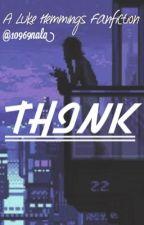 Think || Luke Hemmings by pelukean-
