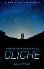 Cliché [EDITING] by July1stTRIGGA