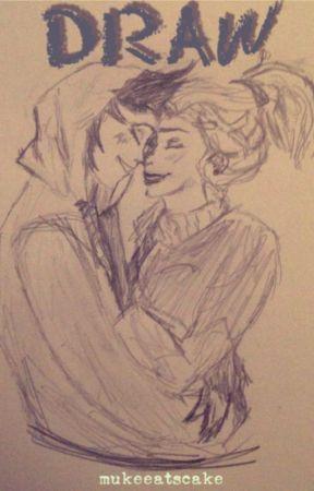 Draw by mukeeatscake