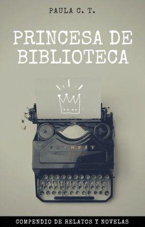 Princesa de Biblioteca by princesadebiblioteca