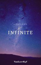 Infinite (BoyxBoy) by YaoiLuvr4Lyf