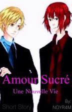 Amour Sucré - Une Nouvelle Vie by NOYR4M