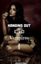 Hanging out with vampires by speak4yourself