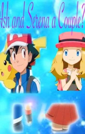 Ash and Serena a Couple?!